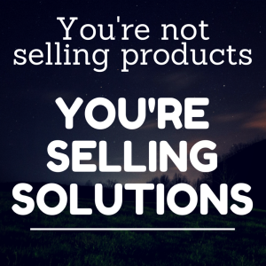 You're not selling products